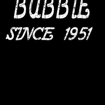 Bubbie Since 1951 de GoOsiris