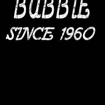 Bubbie Since 1960 de GoOsiris