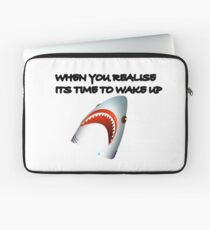 Shark's Wake Up Face! Laptop Sleeve