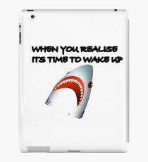 Shark's Wake Up Face! iPad Case/Skin