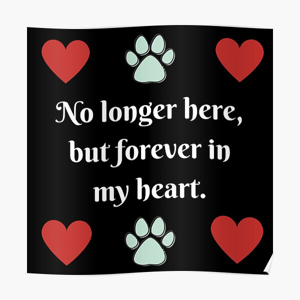 No longer here, but forever in my heart Poster