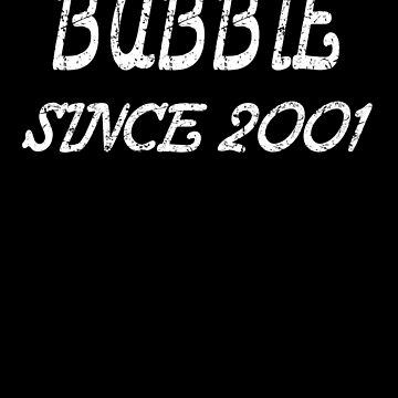 Bubbie Since 2001 de GoOsiris