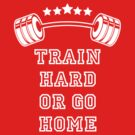 Weight - Train Hard Or Go Home by no-doubt