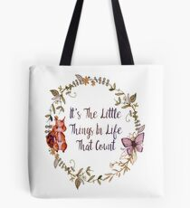 The Little Things In Life  Tote Bag