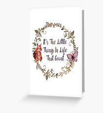 The Little Things In Life  Greeting Card