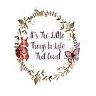 The Little Things In Life  by LouisaCatharine