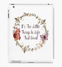 The Little Things In Life  iPad Case/Skin