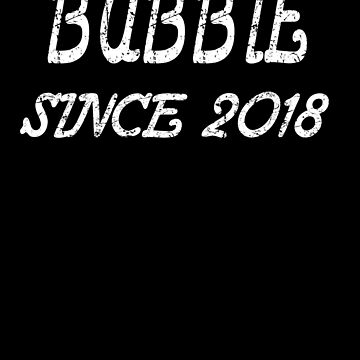 Bubbie Since 2018 de GoOsiris