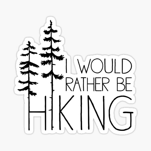 I Would Rather Be Hiking Sticker