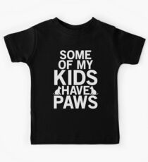 Some of my kids have paws Dog T-shirt Kids Tee