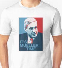 Es ist Mueller Time - Spezialstaatsanwalt Anti-Trump-Kampagne Unisex T-Shirt