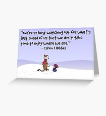 Calvin and Hobbes Quote Greeting Card