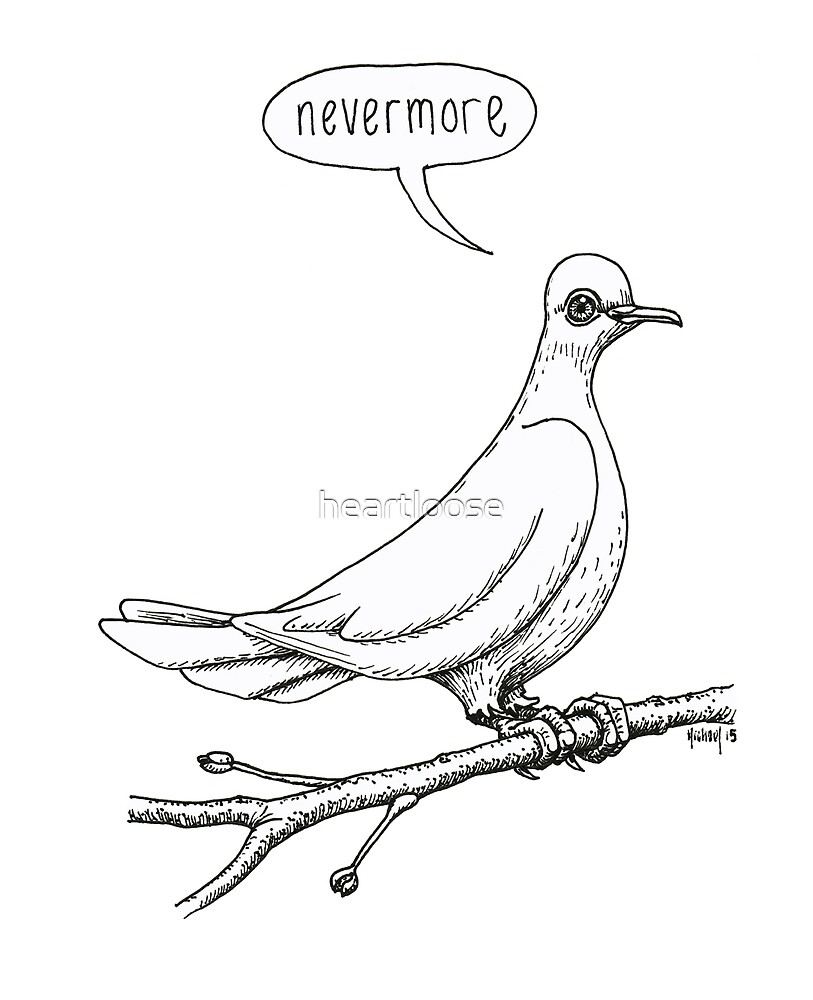 """Nevermore"" quoth the dove by heartloose"