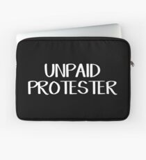 Unpaid protester Laptop Sleeve