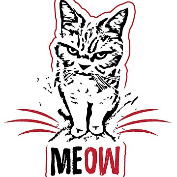 Funny Cat Design - Angry Cat Meow by loumed