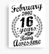 February 16th Bday 2002 16 Years Of Being Awesome Canvas Print
