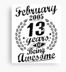 February 13th Bday 2005 13 Years Of Being Awesome Canvas Print