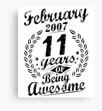 February 11th Bday 2007 Eleven Years Of Being Awesome Canvas Print