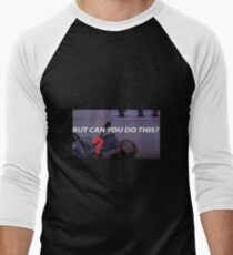 but can you do this? Men's Baseball ¾ T-Shirt