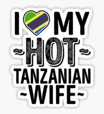 I Love My HOT Tanzanian Wife - Cute Tanzania Couples Romantic Love T-Shirts & Stickers Sticker
