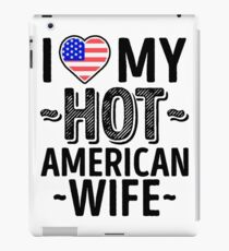 I Love My HOT American Wife - Cute United States of America Couples Romantic Love T-Shirts & Stickers iPad Case/Skin