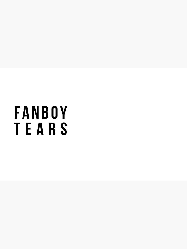 Fanboy Tears by houseorgana