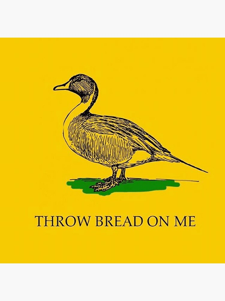 Throw bread on me by dru1138