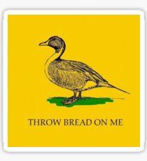 Throw bread on me Sticker