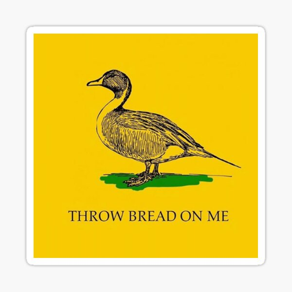 Throw bread on me Sticker