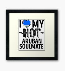 I Love My HOT Aruban Soulmate - Cute Aruba Couples Romantic Love T-Shirts & Stickers Framed Print