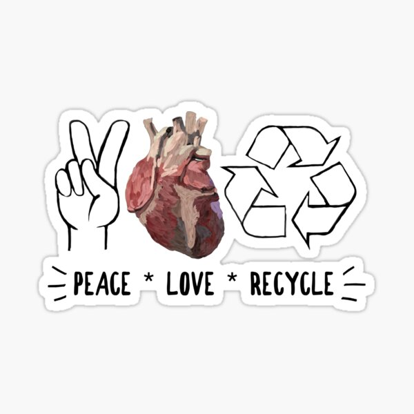 """""""Peace * Love * Recycle"""" Sticker"""