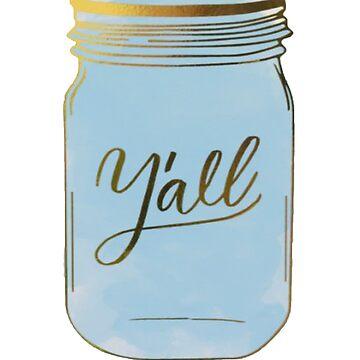 Y'all Mason Jar by maddiepeacock