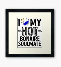 I Love My HOT Bonaire Soulmate - Cute Bonaire Couples Romantic Love T-Shirts & Stickers Framed Print