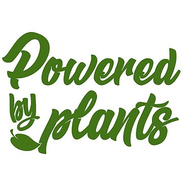 Powered By Plants - Wear Veganism With Pride! by wethefearless