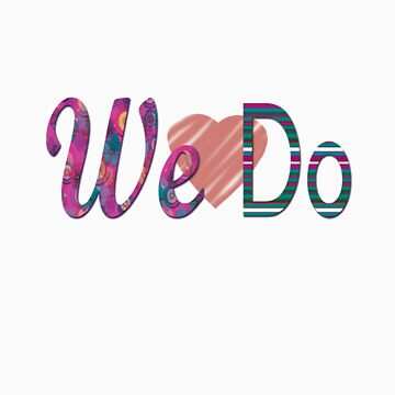 We, Do by bexwie