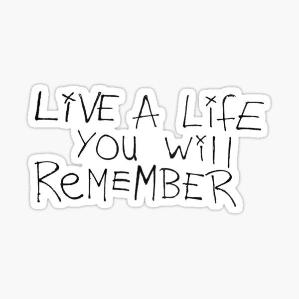LIVE A LIFE YOU WILL REMEMBER | AVICII Sticker