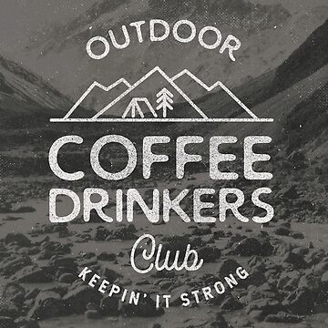 Outdoor Coffee Drinkers Club by cabinsupplyco