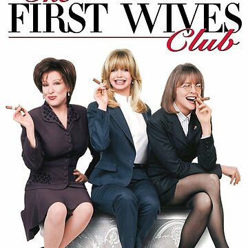 FIRST WIVES CLUB by 3xcessive