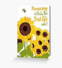 Pioneering Is Truly the Best Life Ever! Greeting Card