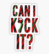 Can I Kick It? Sticker