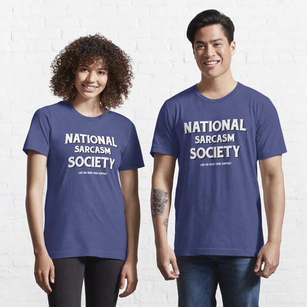 National Sarcasm Society Essential T-Shirt