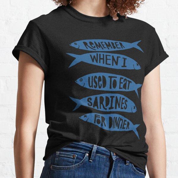 Sardines For Dinner Classic T-Shirt