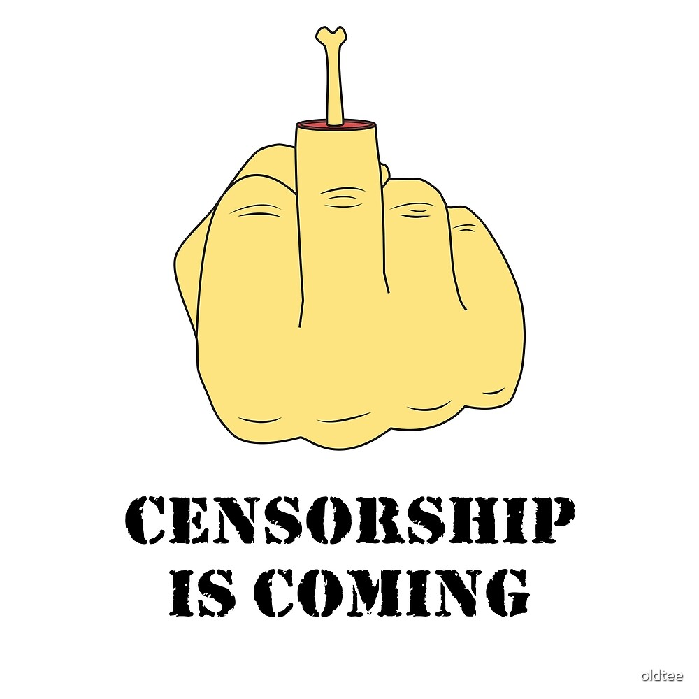 Censorship is coming by oldtee