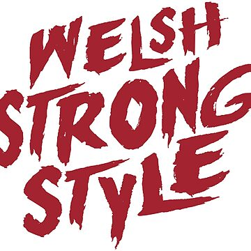 Welsh Strong Style by DA42