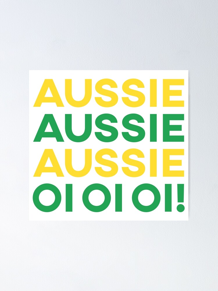 Alternate view of Aussie Aussie Aussie, Oi Oi Oi! Poster