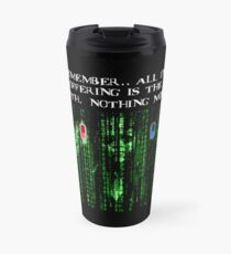 the blue pill .. or the red pill. It's your choice Travel Mug