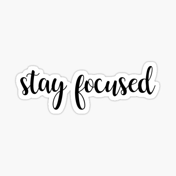 Stay focused | jsGraphics Sticker