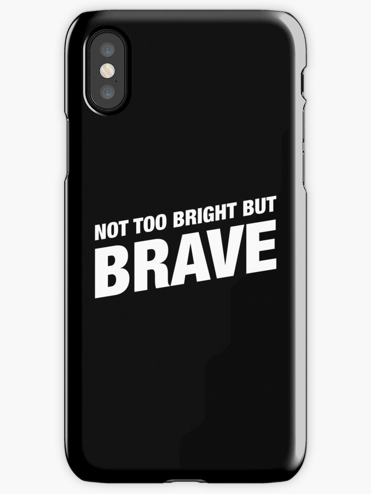 Not Too Bright But Brave   Funny Barbarian Motivational Quotes By  Pixeptional