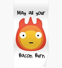 Howls moving castle - Calcifer - May all your bacon burn. Poster