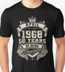 Born in April 1968 - 50 years of being awesome Unisex T-Shirt